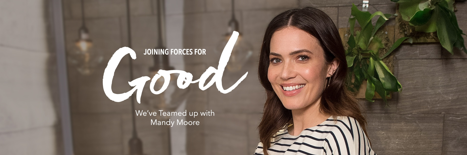Joining forces for good, we've teamed up with Mandy Moore