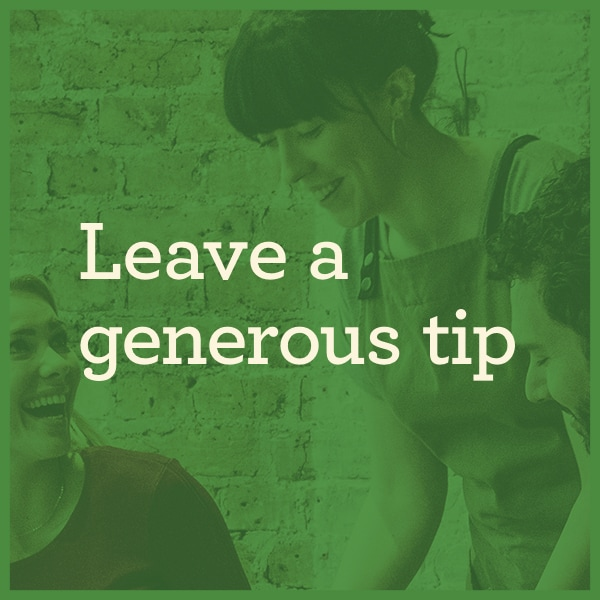 Leave a generous tip
